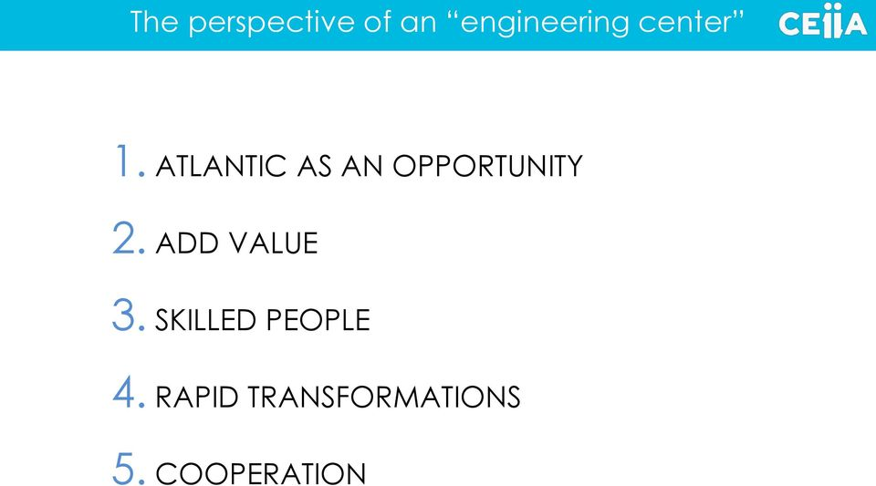 ATLANTIC AS AN OPPORTUNITY 2.