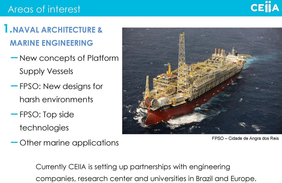 New designs for harsh environments FPSO: Top side technologies Other marine