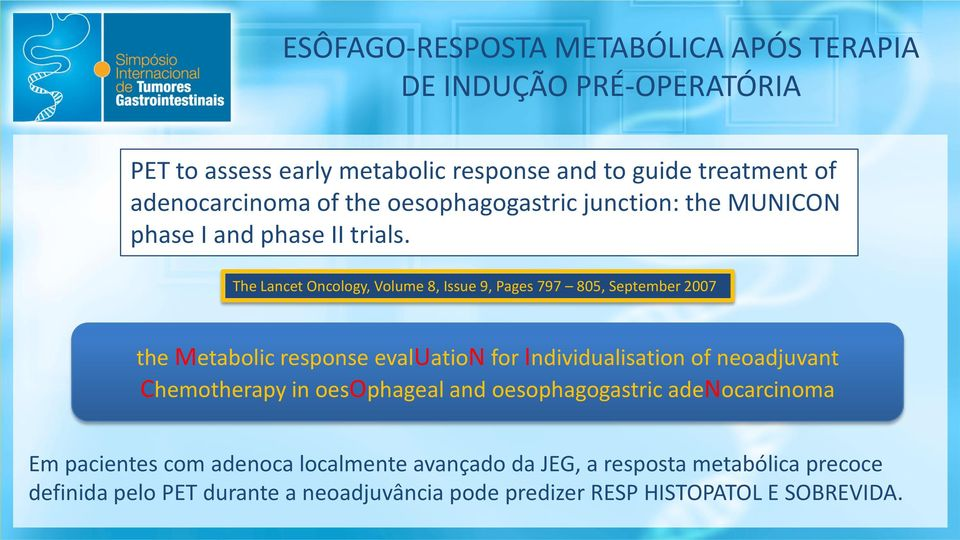The Lancet Oncology, Volume 8, Issue 9, Pages 797 805, September 2007 the Metabolic response evaluation for Individualisation of neoadjuvant