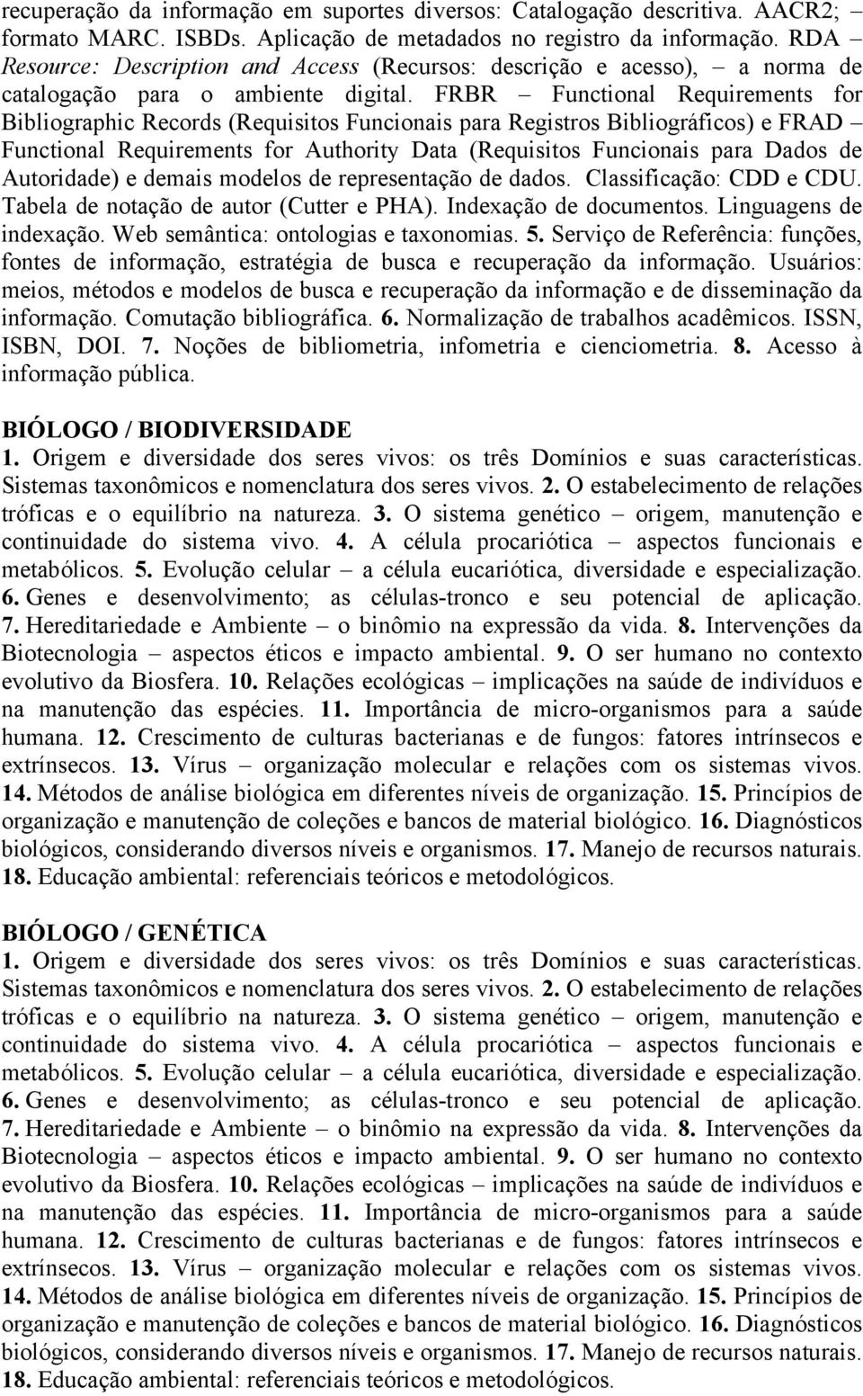 FRBR Functional Requirements for Bibliographic Records (Requisitos Funcionais para Registros Bibliográficos) e FRAD Functional Requirements for Authority Data (Requisitos Funcionais para Dados de