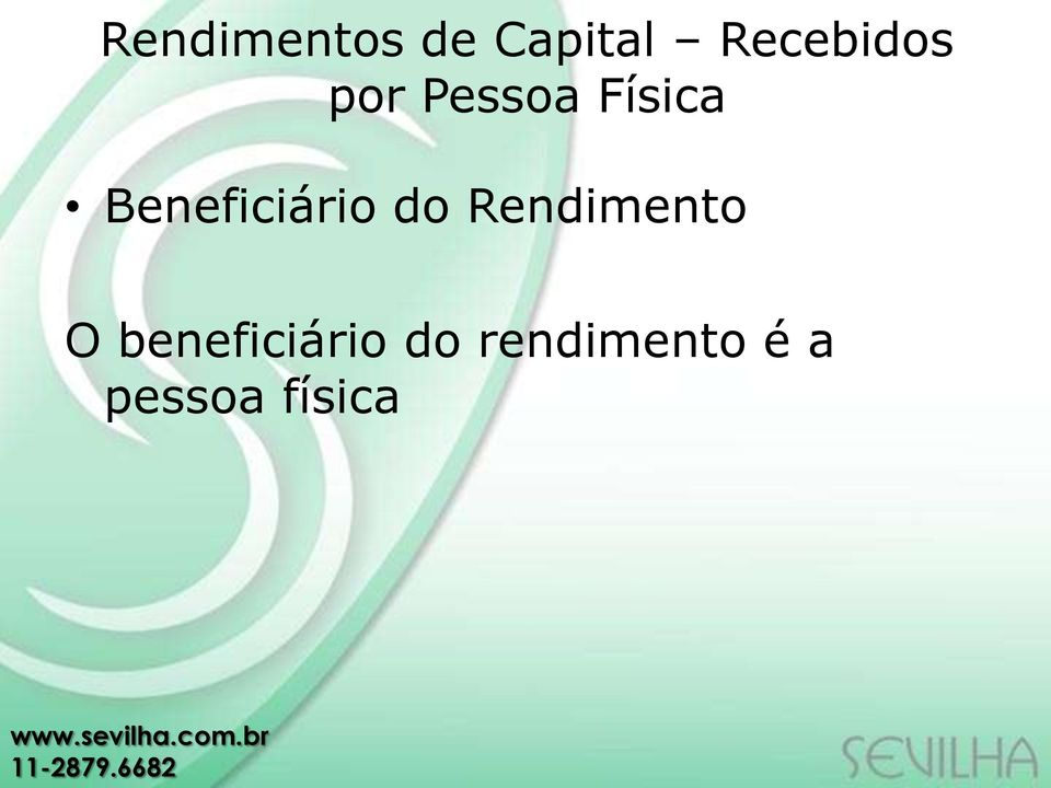 Beneficiário do Rendimento O
