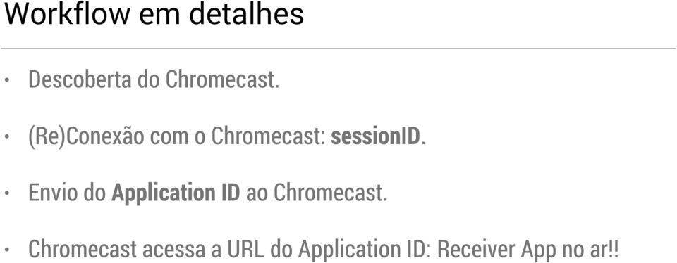 Envio do Application ID ao Chromecast.