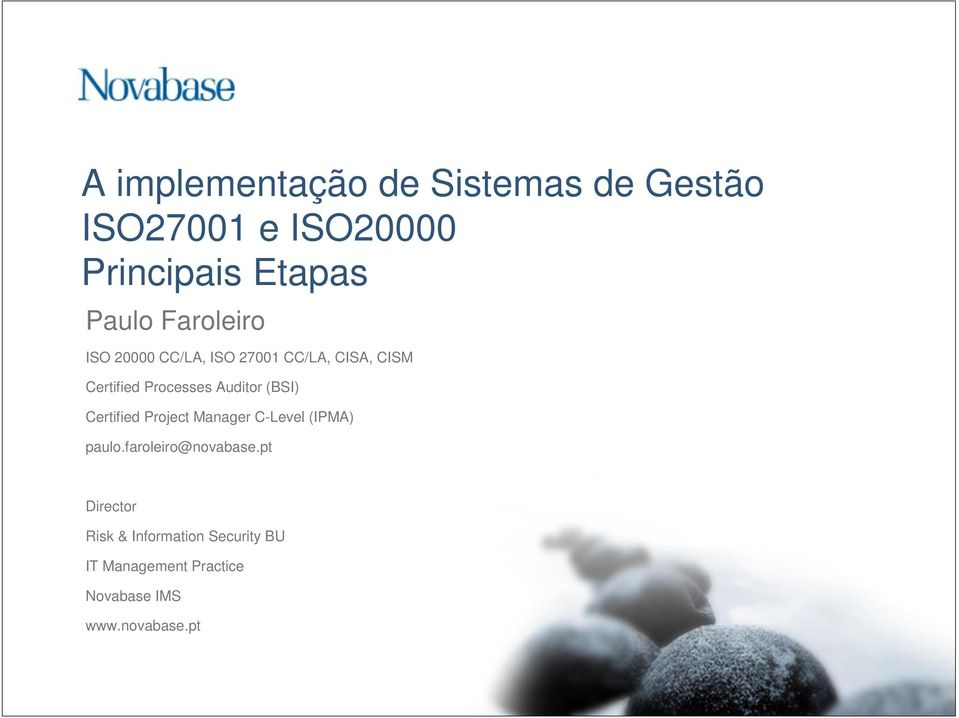(BSI) Certified Project Manager C-Level (IPMA) paulo.faroleiro@novabase.
