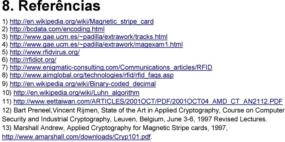 wikipedia.org/wiki/binary-coded_decimal 10) http://en.wikipedia.org/wiki/luhn_algorithm 11) http://www.eettaiwan.com/articles/2001oct/pdf/2001oct04_amd_ct_an2112.