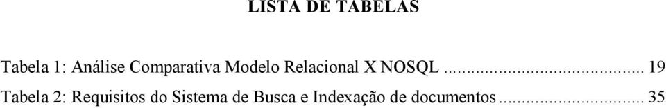 .. 19 Tabela 2: Requisitos do Sistema