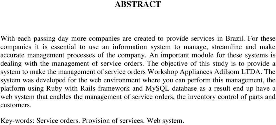 An important module for these systems is dealing with the management of service orders.