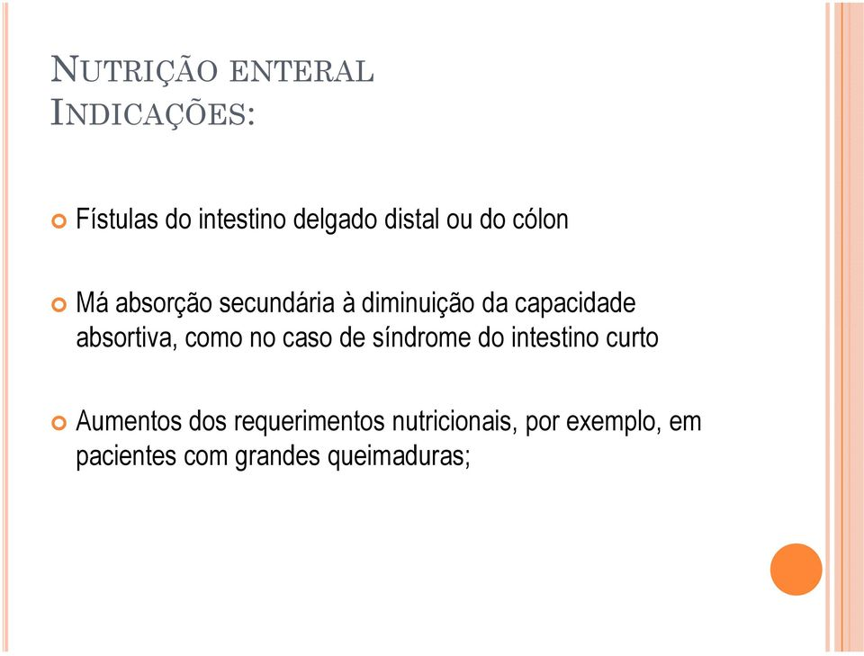 absortiva, como no caso de síndrome do intestino curto Aumentos dos