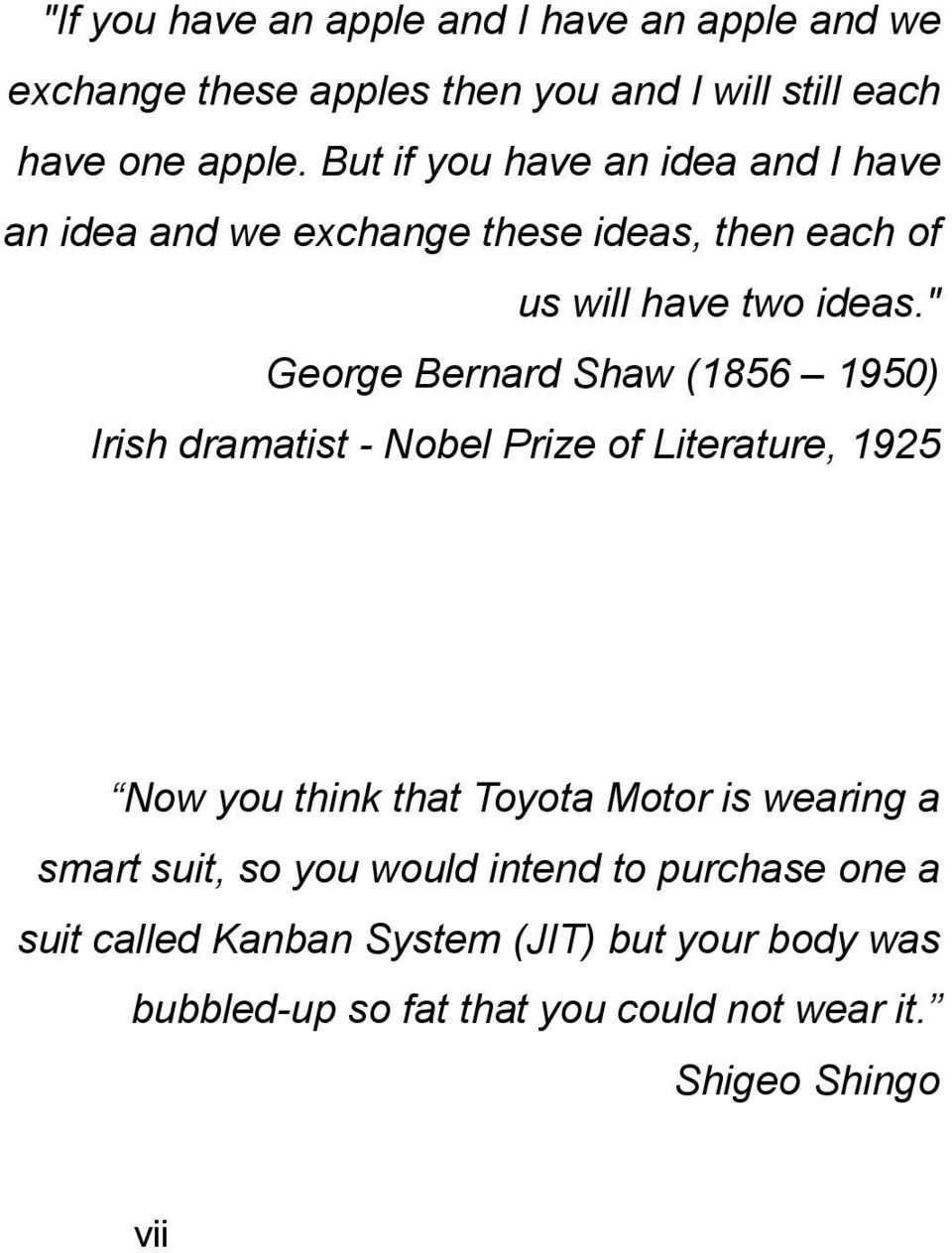 """ George Bernard Shaw (1856 1950) Irish dramatist - Nobel Prize of Literature, 1925 Now you think that Toyota Motor is wearing a"