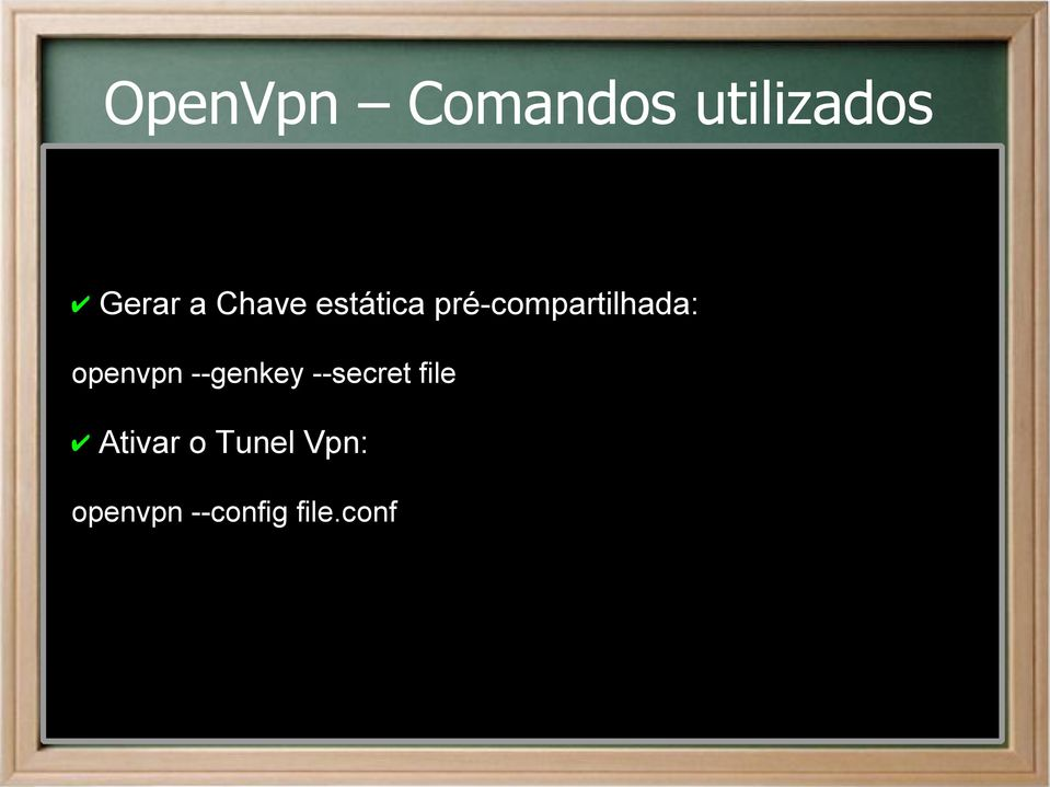 openvpn --genkey --secret file Ativar
