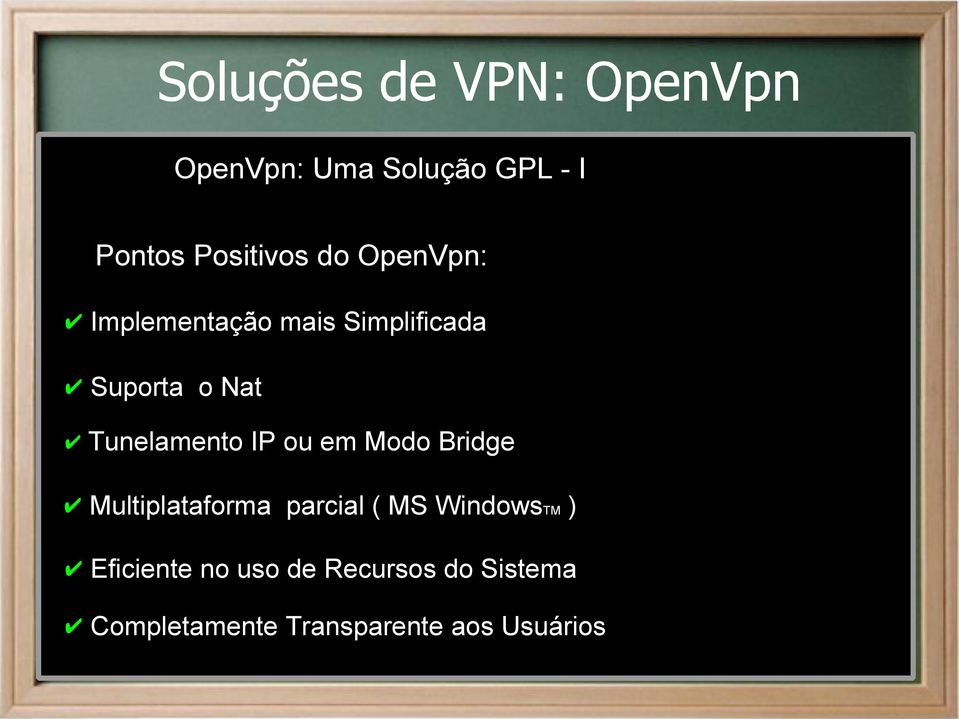 IP ou em Modo Bridge Multiplataforma parcial ( MS WindowsTM )