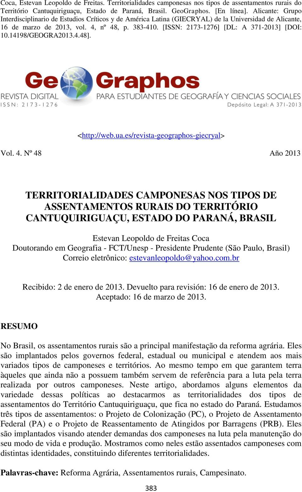 [ISSN: 2173-1276] [DL: A 371-2013] [DOI: 10.14198/GEOGRA2013.4.48]. <http://web.ua.es/revista-geographos-giecryal> Vol. 4.