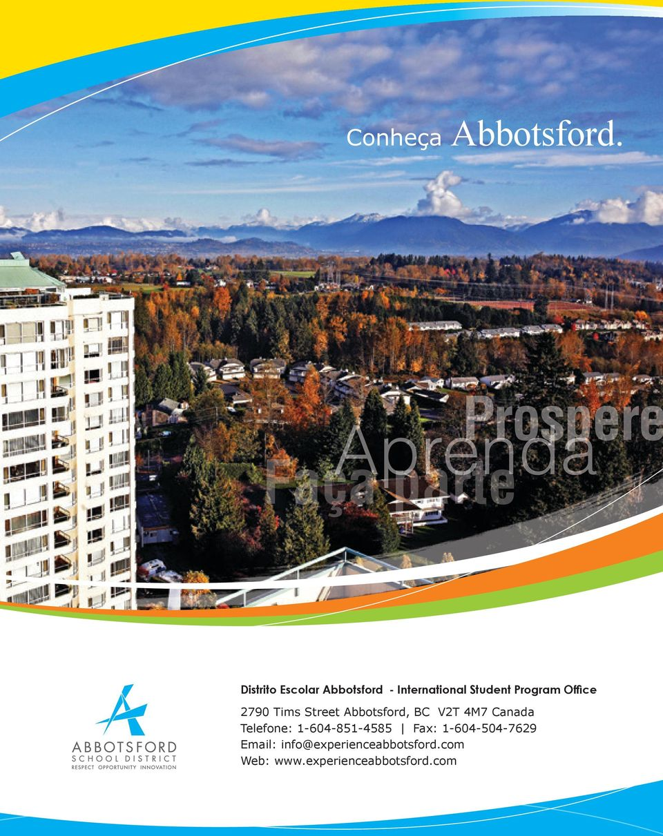International Student Program Office 2790 Tims Street Abbotsford, BC