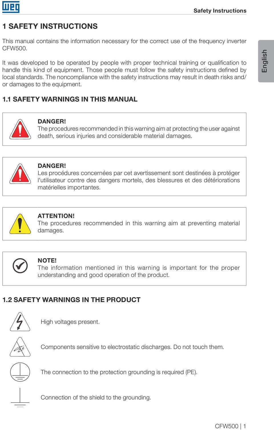 The noncompliance with the safety instructions may result in death risks and/ or damages to the equipment. English 1.1 SAFETY WARNINGS IN THIS MANUAL DANGER!