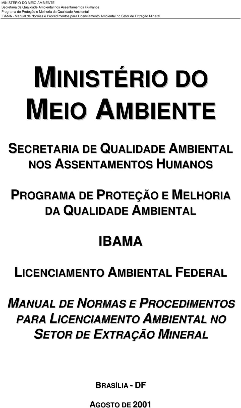 AMBIENTAL IBAMA LICENCIAMENTO AMBIENTAL FEDERAL MANUAL DE NORMAS E