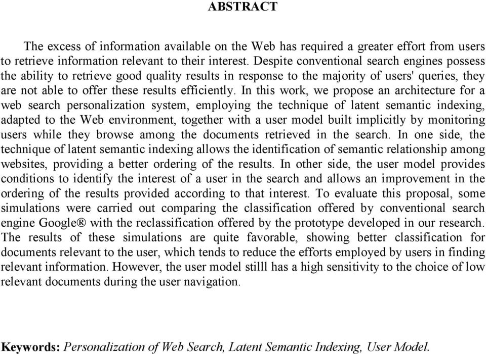 In this work, we propose an architecture for a web search personalization system, employing the technique of latent semantic indexing, adapted to the Web environment, together with a user model built