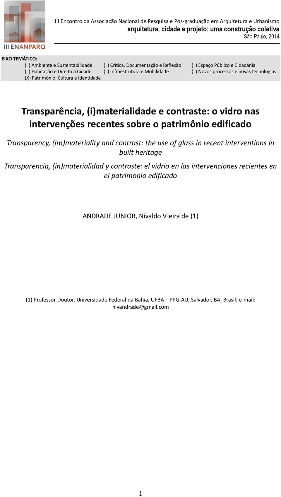 Transparency, (im)materiality and contrast: the use of glass in recent interventions in built heritage Transparencia, (in)materialidad y contraste: el vidrio en las intervenciones