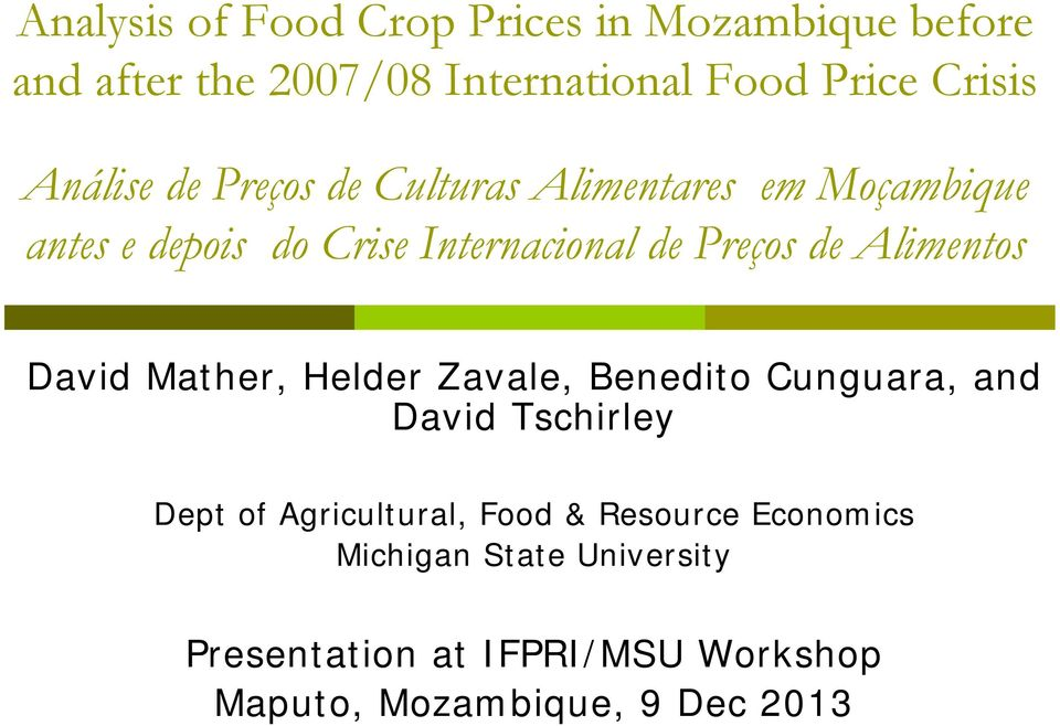 Alimentos David Mather, Helder Zavale, Benedito Cunguara, and David Tschirley Dept of Agricultural, Food &
