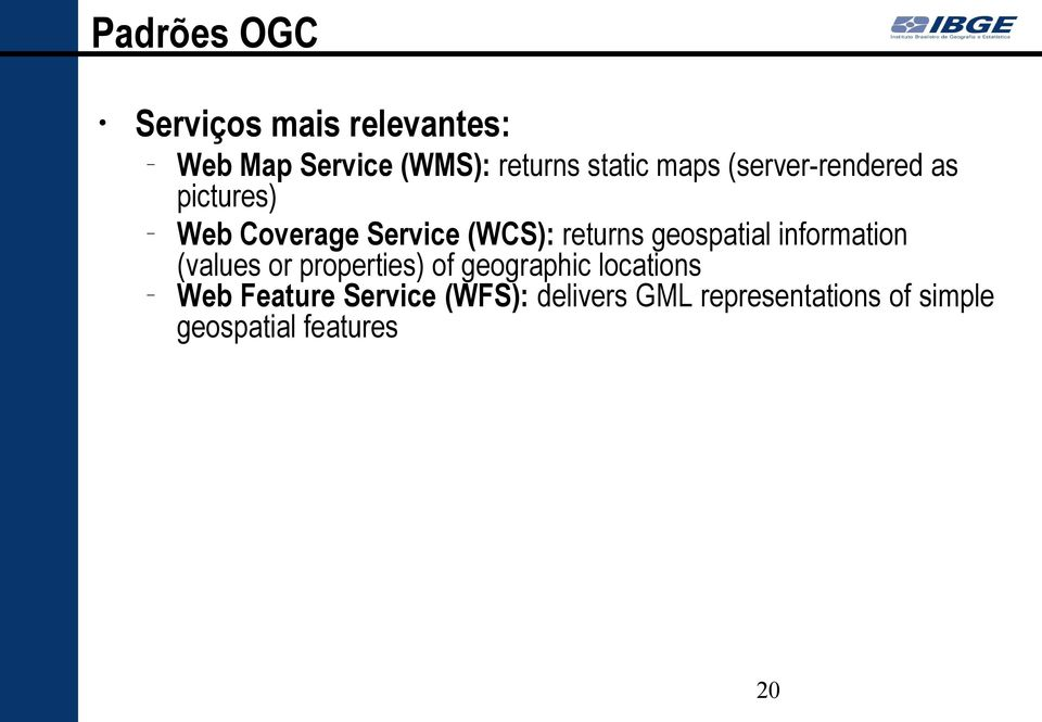 geospatial information (values or properties) of geographic locations Web