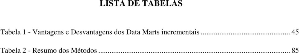 Data Marts incrementais.