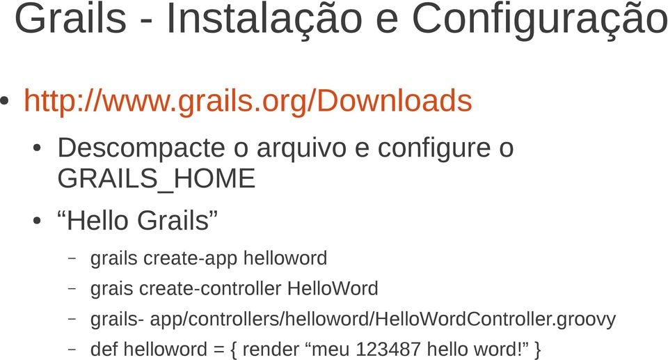 grails create-app helloword grais create-controller HelloWord grails-
