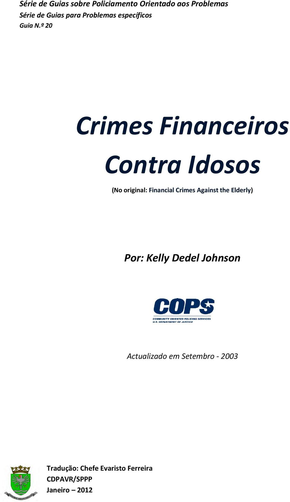 º 20 Crimes Financeiros Contra Idosos (No original: Financial Crimes Against