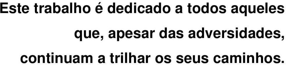 das adversidades,