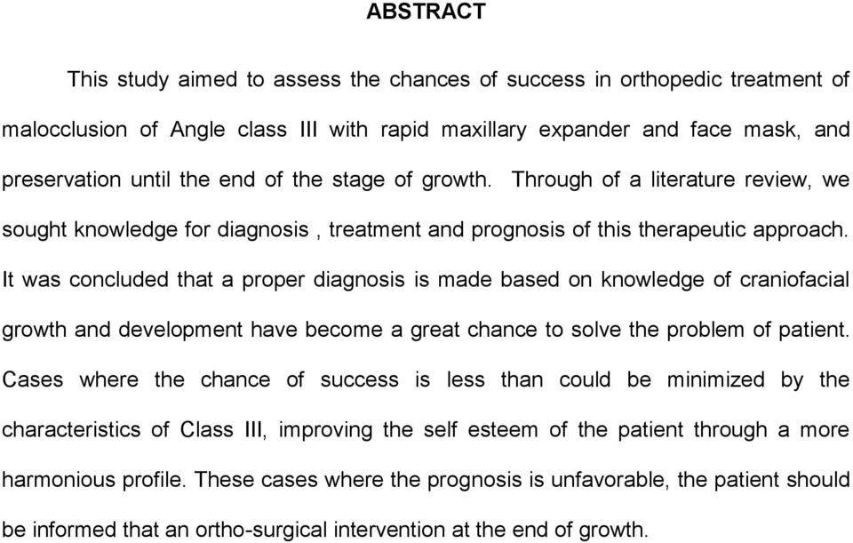 It was concluded that a proper diagnosis is made based on knowledge of craniofacial growth and development have become a great chance to solve the problem of patient.
