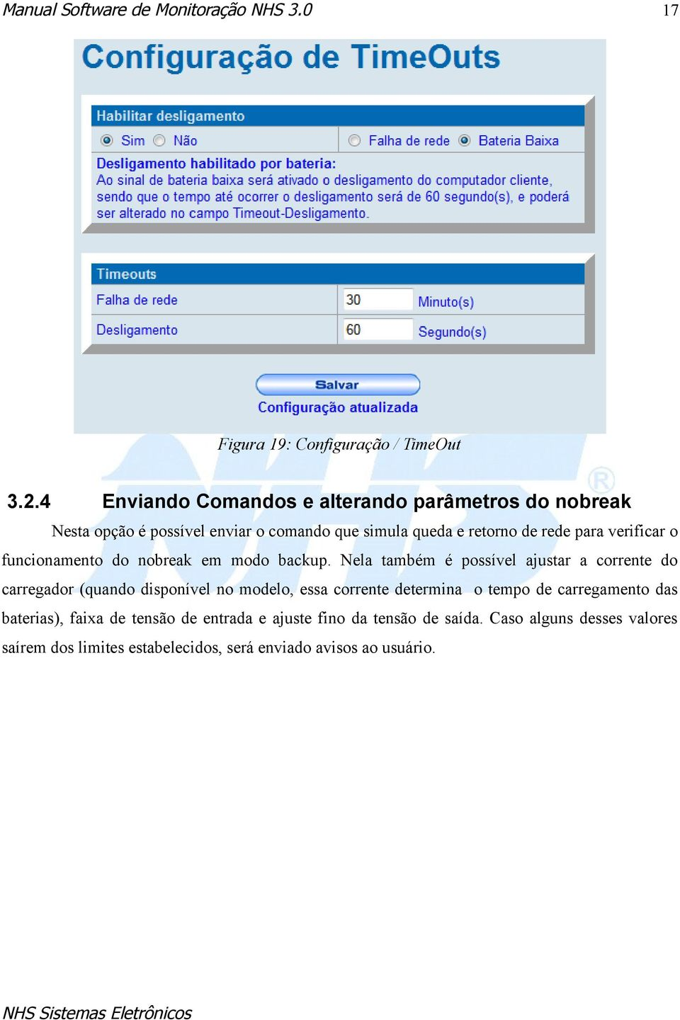 verificar o funcionamento do nobreak em modo backup.