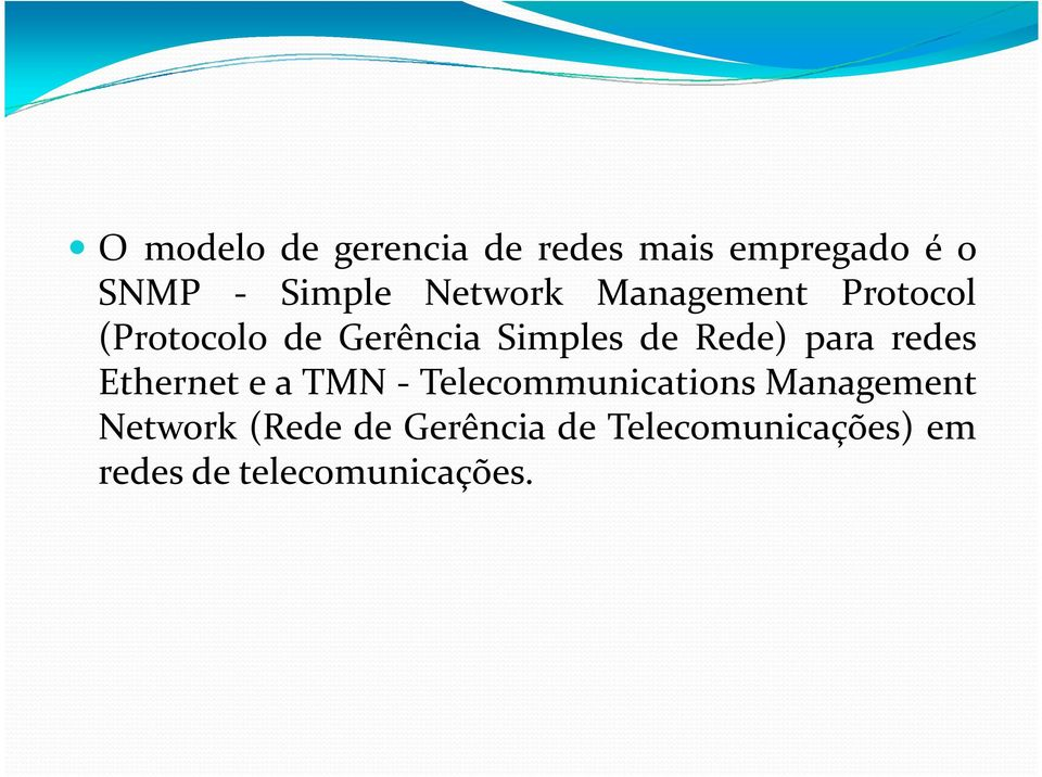 Rede) para redes Ethernet e a TMN - Telecommunications Management