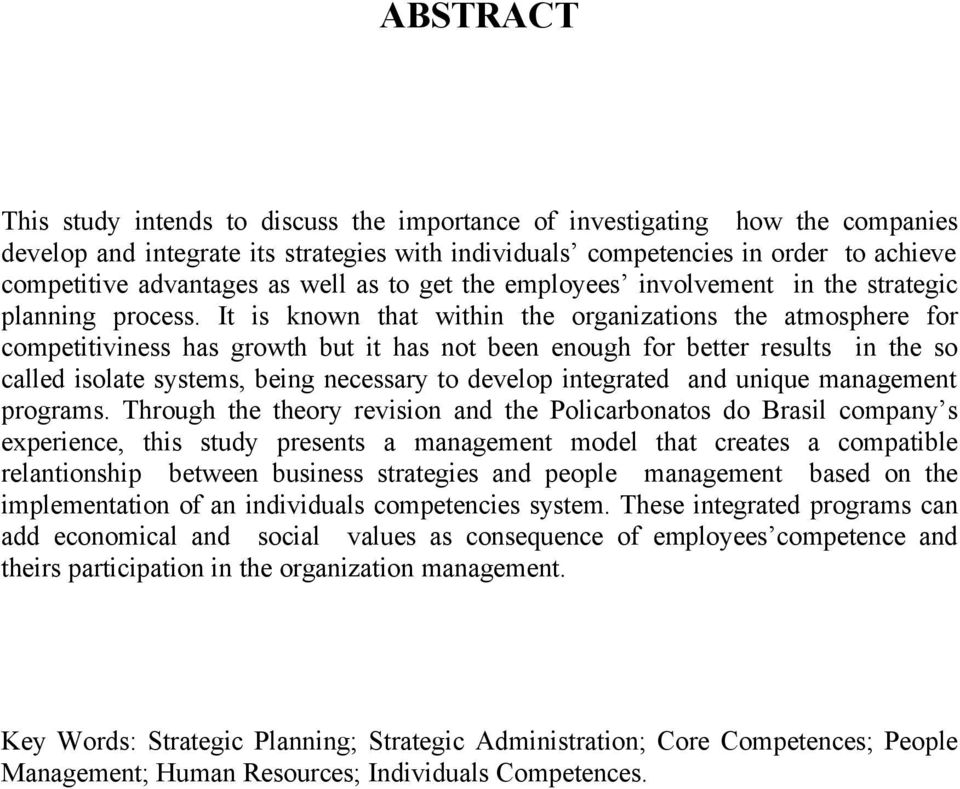 It is known that within the organizations the atmosphere for competitiviness has growth but it has not been enough for better results in the so called isolate systems, being necessary to develop