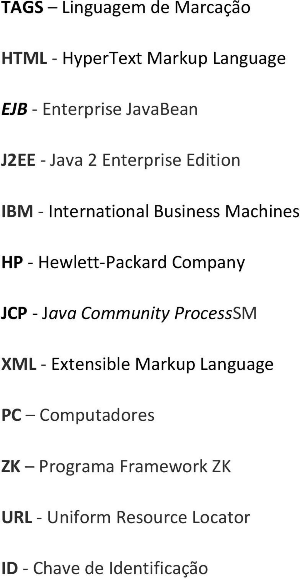 Hewlett-Packard Company JCP - Java Community ProcessSM XML - Extensible Markup Language