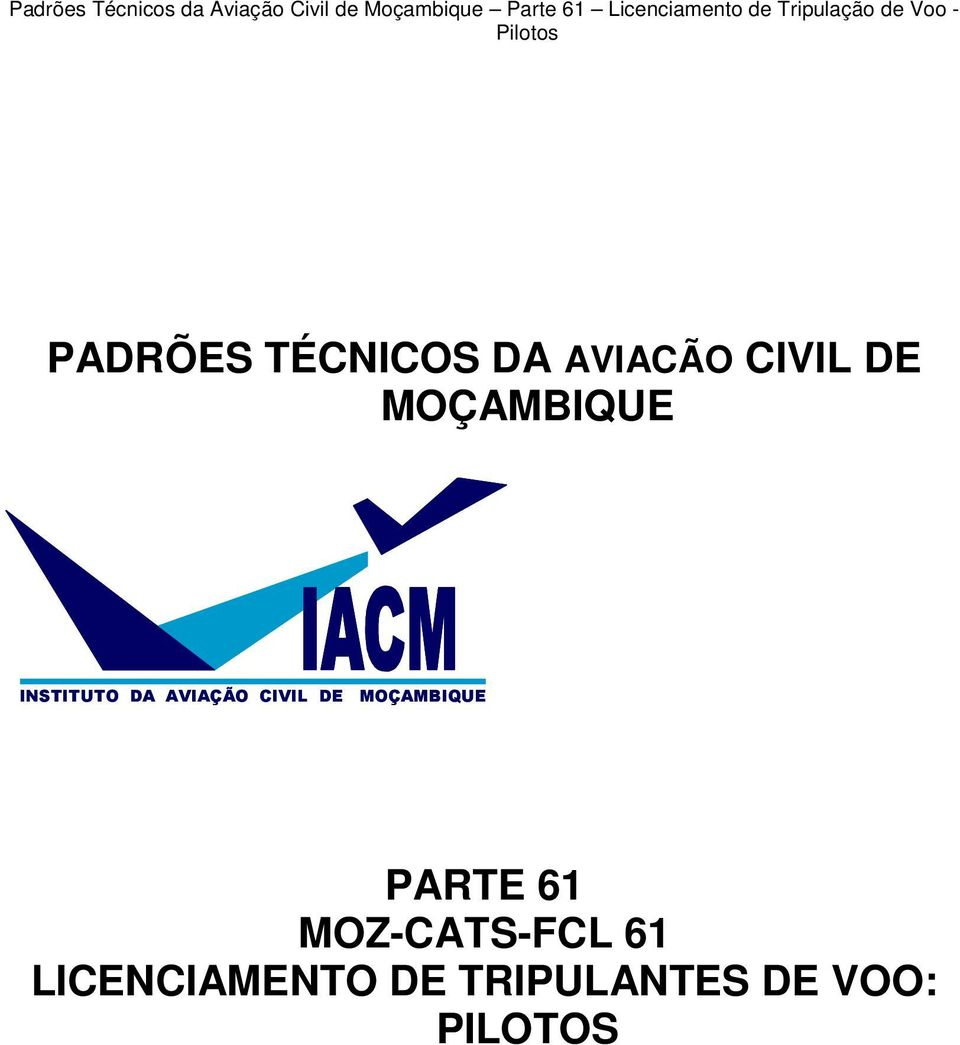 AVIACÃO CIVIL DE MOÇAMBIQUE INSTITUTO DA AVIAÇÃO CIVIL DE