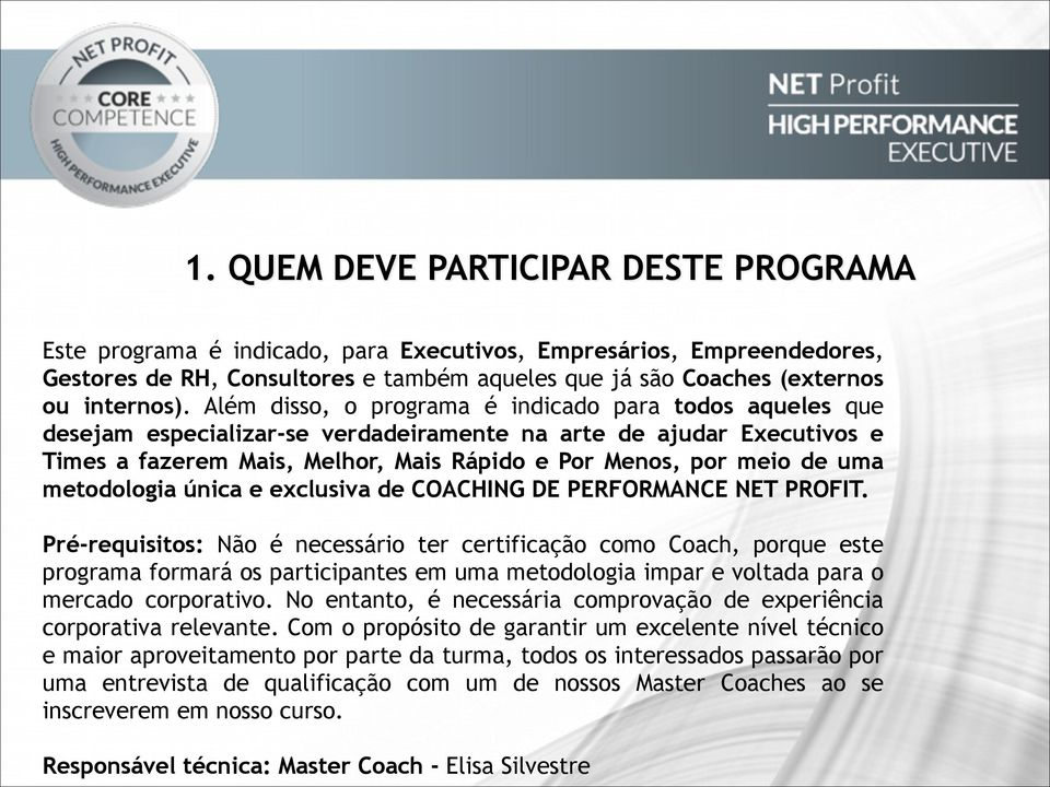 metodologia única e exclusiva de COACHING DE PERFORMANCE NET PROFIT.