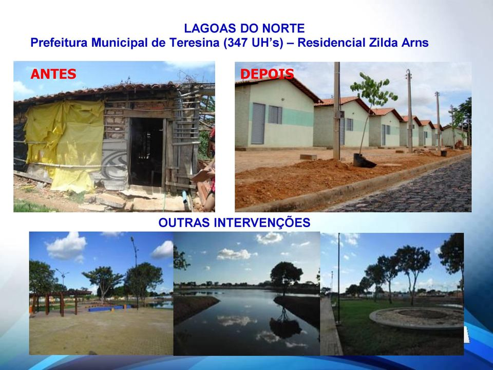 UH s) Residencial Zilda Arns