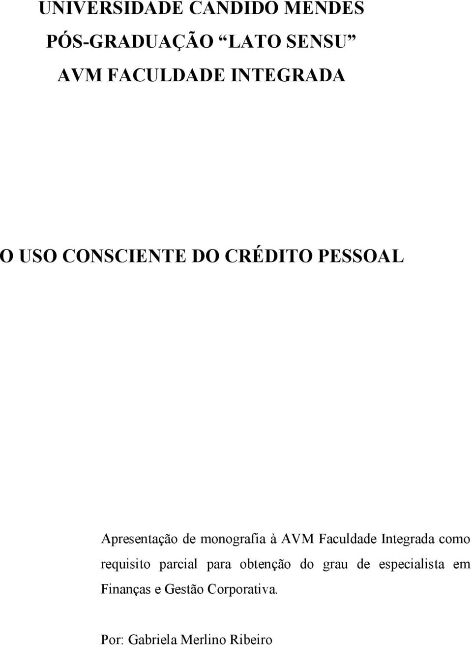 à AVM Faculdade Integrada como requisito parcial para obtenção do grau