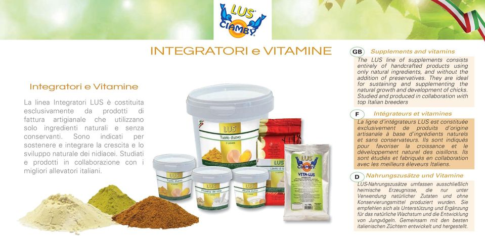 INTATORI e VITAMIN Supplements and vitamins The LUS line of supplements consists entirely of handcrafted products using only natural ingredients, and without the addition of preservatives.