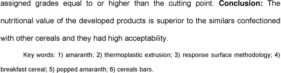 confectioned with other cereals and they had high acceptability.