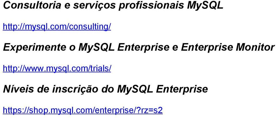 Enterprise Monitor http://www.mysql.