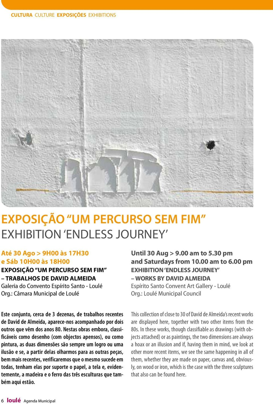 00 pm EXHIBITION ENDLESS JOURNEY WORKS BY DAVID ALMEIDA Espírito Santo Convent Art Gallery - Loulé Org.