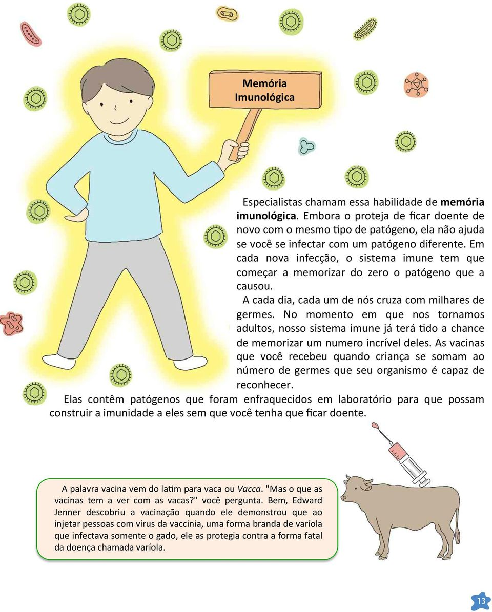 can t help if Embora you are o infected proteja de by ficar a new doente de pathogen.