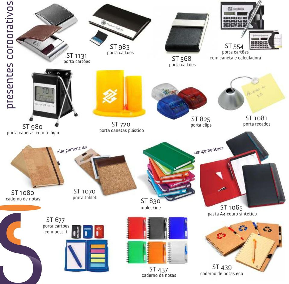 825 porta clips ST 1081 porta recados ST 1080 caderno de notas ST 677 porta cartoes com post it ST