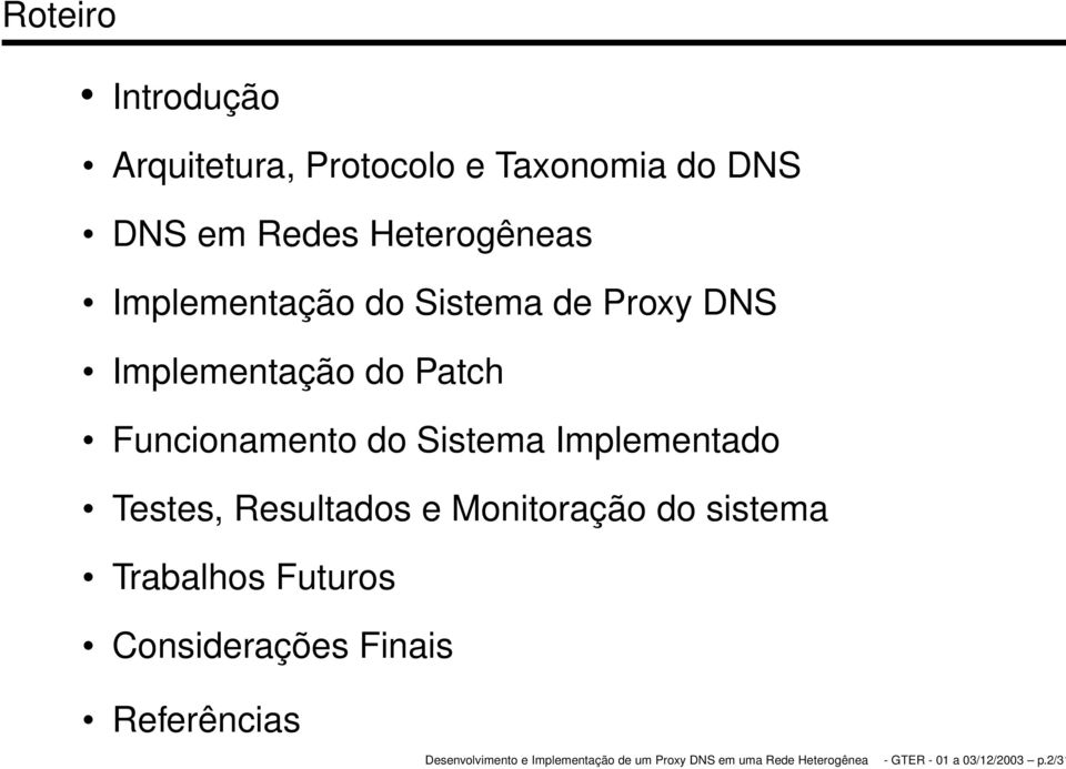 Funcionamento do Sistema Implementado Testes, Resultados e Monitoração do