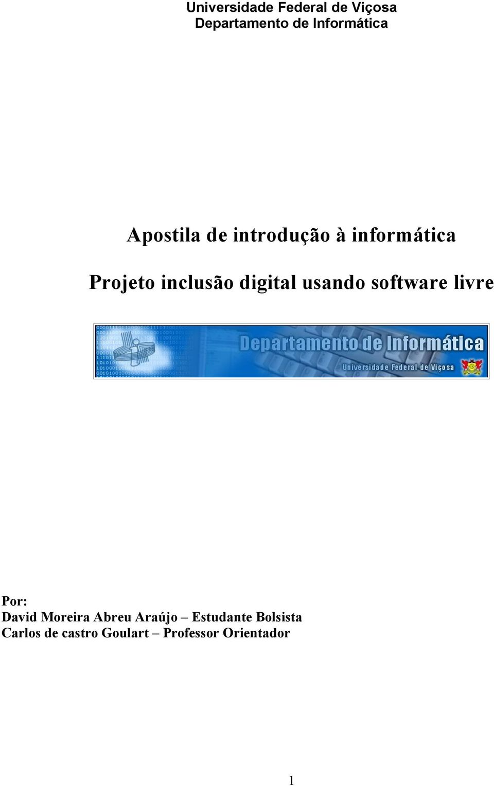digital usando software livre Por: David Moreira Abreu