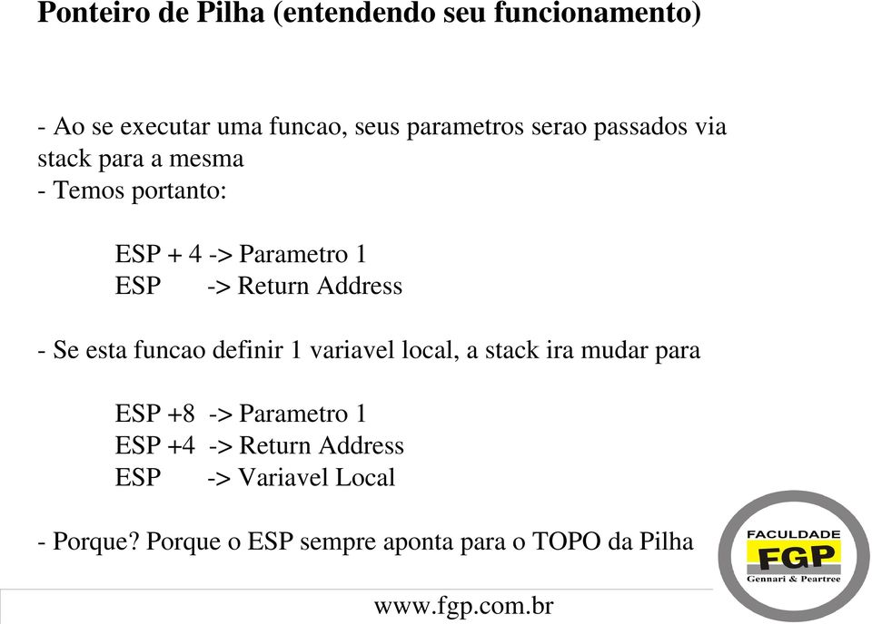 Address Se esta funcao definir 1 variavel local, a stack ira mudar para ESP +8 > Parametro 1