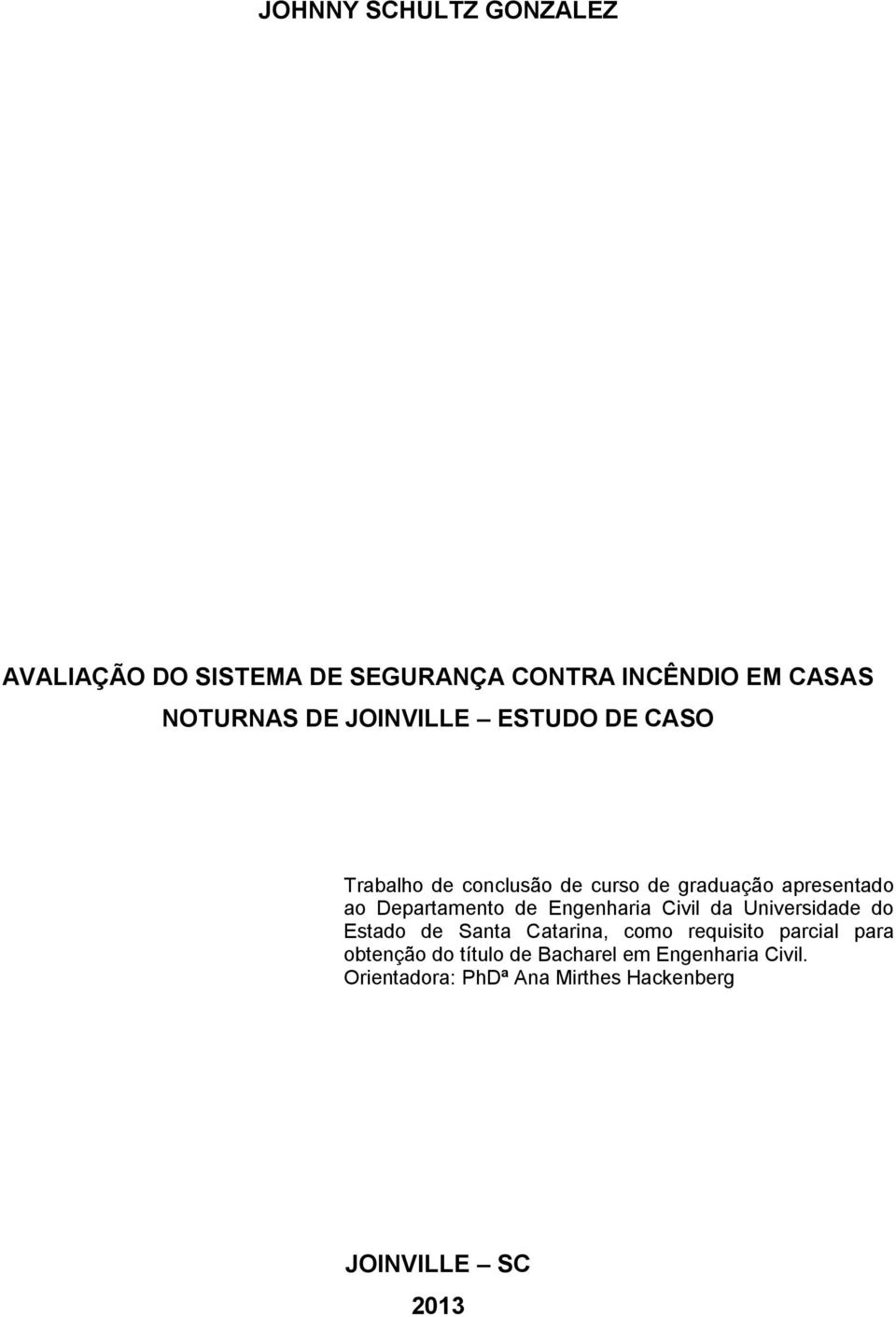 de Engenharia Civil da Universidade do Estado de Santa Catarina, como requisito parcial para