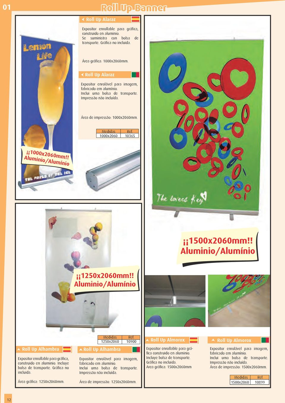 ! Aluminio 1500x2060mm!! Aluminio/Alumínio 1250x2060mm!! Aluminio/Alumínio s 1250x2060 10900 Roll Up Almorox Roll Up Almorox Roll Up Alhambra Expositor enrollable para gráfica, construido en aluminio.