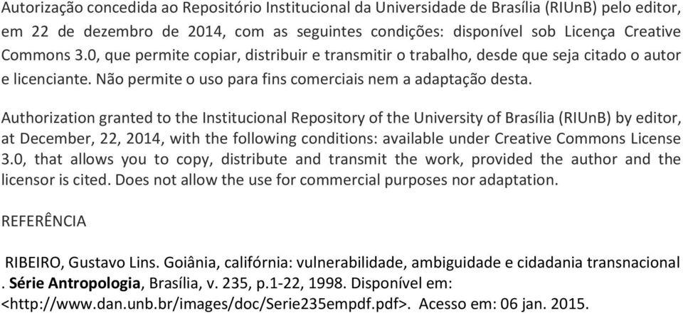 Authorization granted to the Institucional Repository of the University of Brasília (RIUnB) by editor, at December, 22, 2014, with the following conditions: available under Creative Commons License 3.