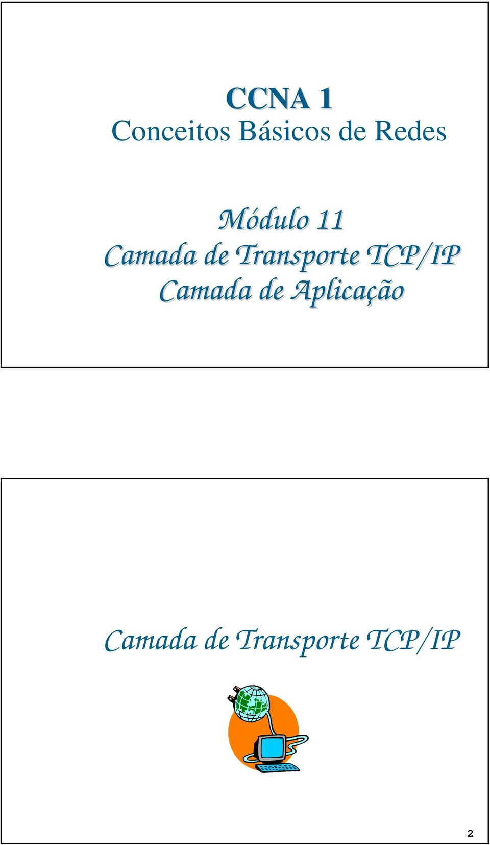 Transporte TCP/IP Camada de
