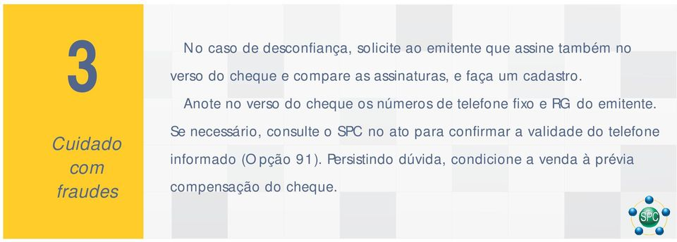 Anote no verso do cheque os números de telefone fixo e RG do emitente.