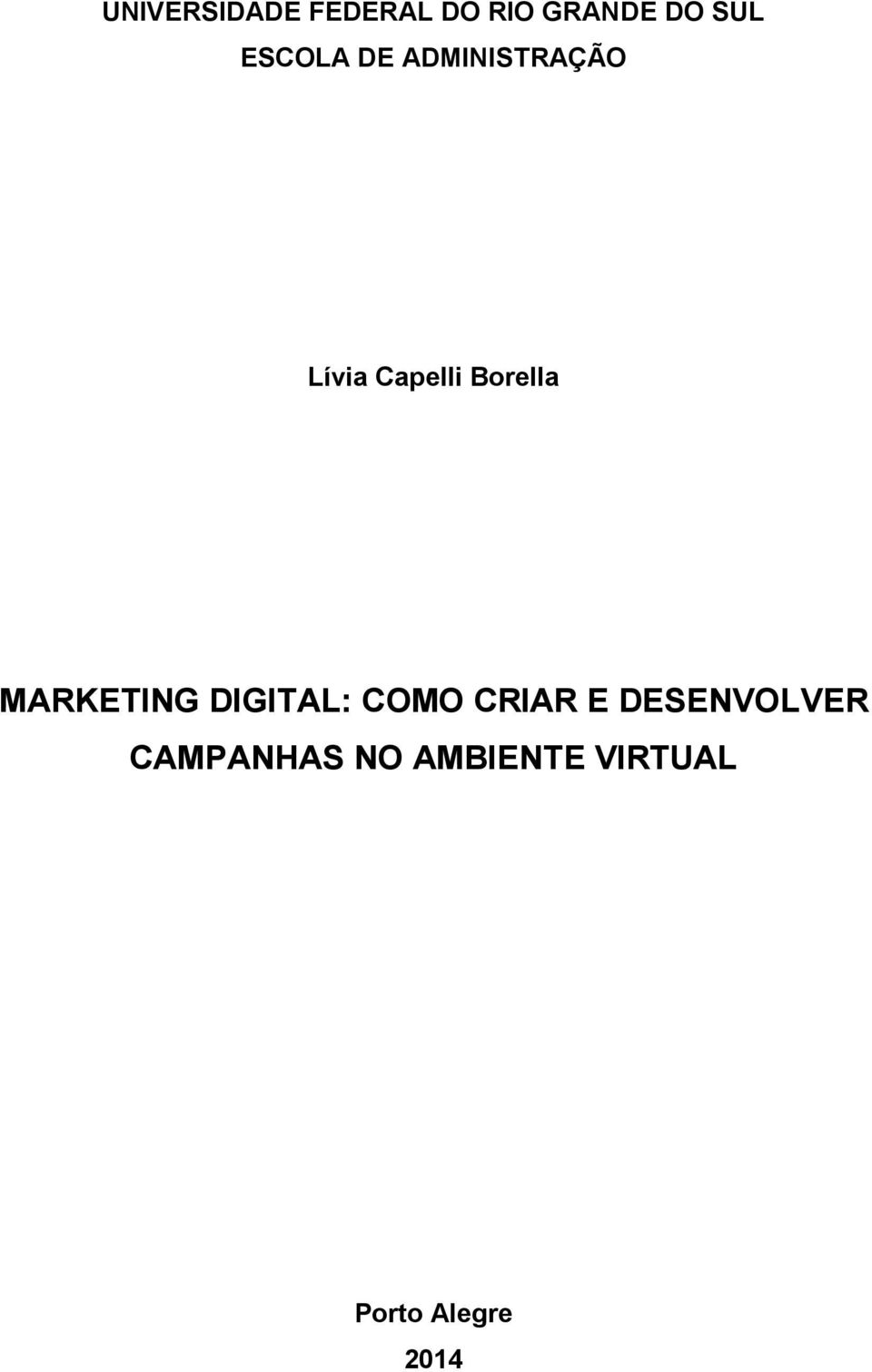 Borella MARKETING DIGITAL: COMO CRIAR E